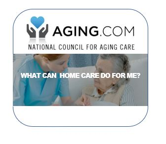 WHAT CAN HOMECARE DO FOR ME
